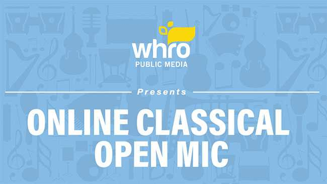 Participate in WHRO's Classical Open Mic Night