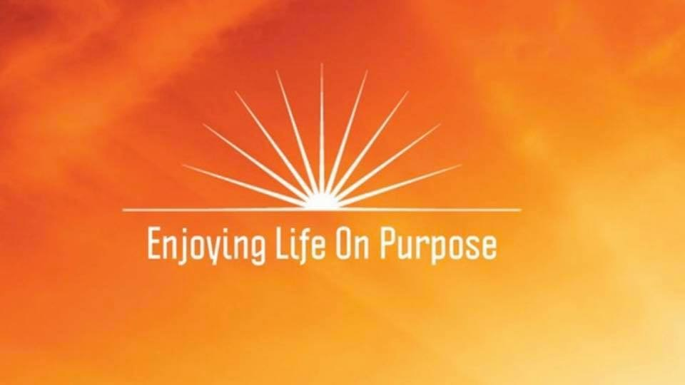 Enjoying Life On Purpose