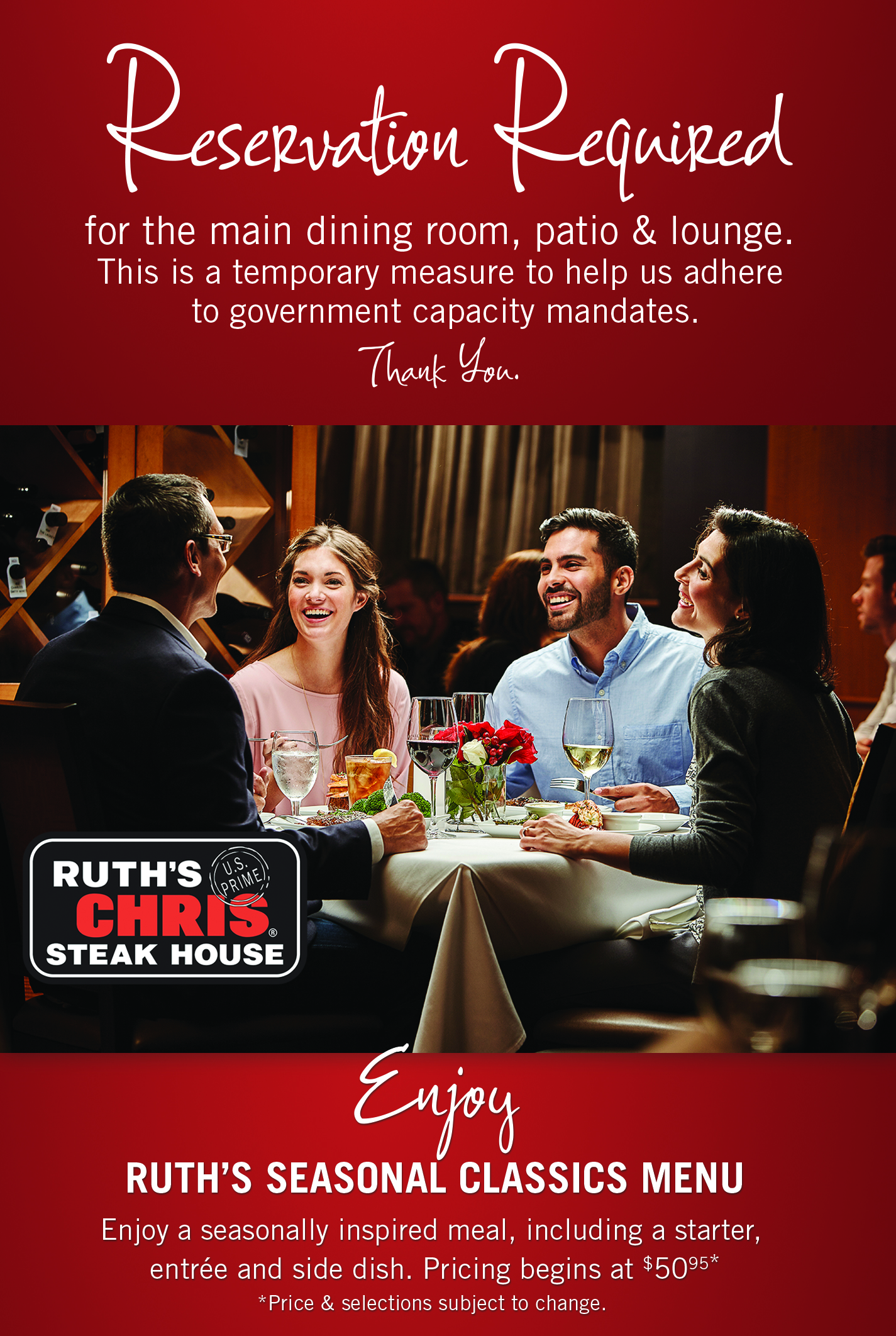 Advanced reservations temporarily required at Ruth's Chris Virginia Beach due to current dining restrictions.