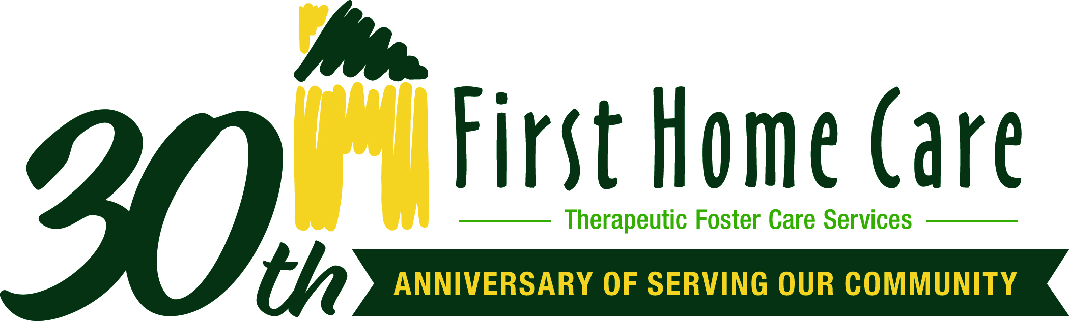First Home Care Therapeutic Foster Care and Adoption Services Celebrating 30 Years of Serving our Community