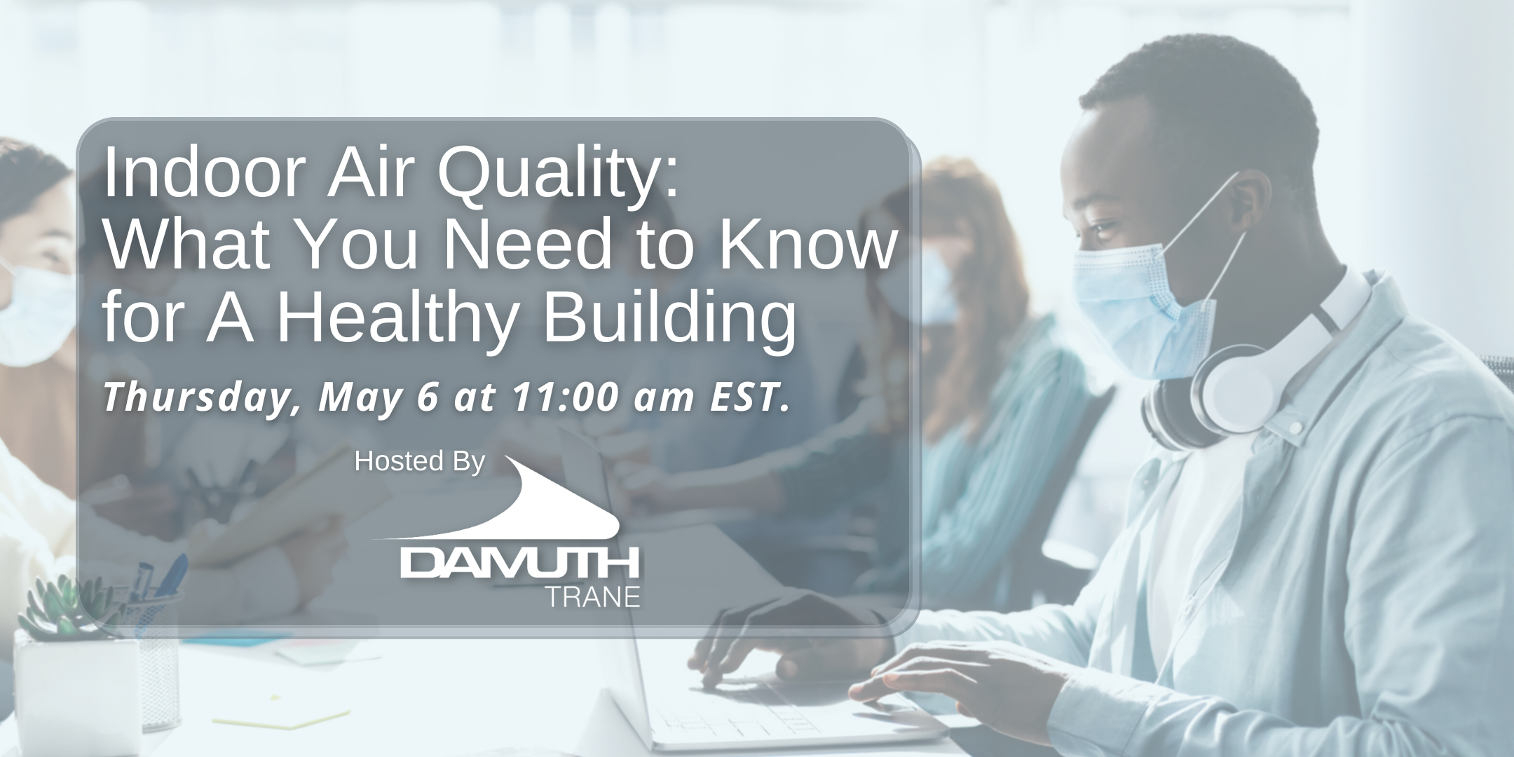 Damuth Trane to Host Discussion on Indoor Air Quality May 6, 2021