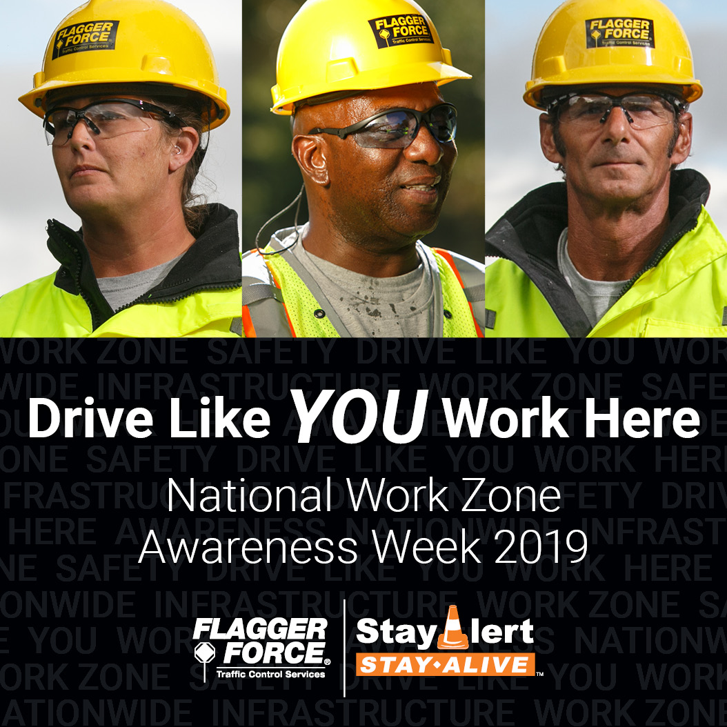 STAY ALERT. STAY ALIVE. FOR NATIONAL WORK ZONE AWARENESS WEEK