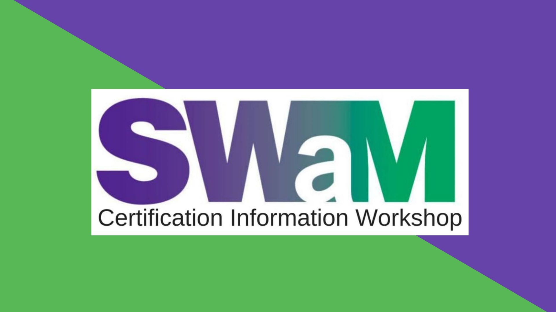 SWaM Certification Information Workshop