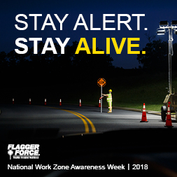FLAGGER FORCE URGES ALL MOTORISTS TO STAY ALERT. STAY ALIVE.