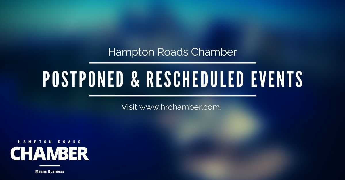 Hampton Roads Chamber Has Rescheduled Upcoming Events